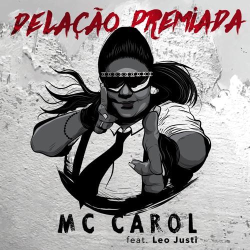 Leo Justi Mc Carol Delação Premiada (prod. Leo Justi) soundcloudhot