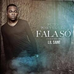 Puto Português feat. Lil Saint - Fala Só (2016)