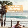 Calvin Harris Feat John Newman - Blame (Samyuel Remix)