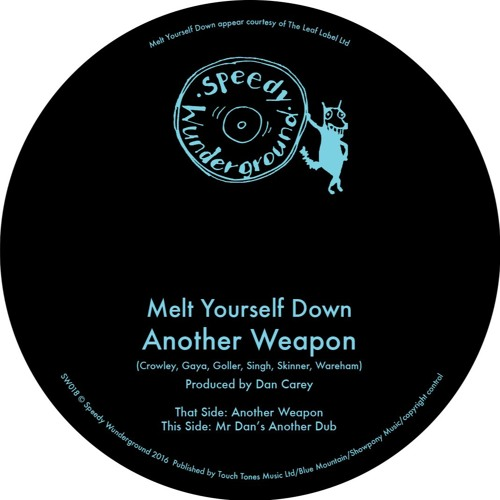 SW018 - Melt Yourself Down - Another Weapon