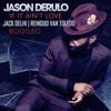 Jason Derulo If It Aint Love Jack Delhi Reinoud Van Toledo Bootleg Mp3