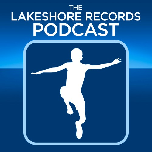 The Lakeshore Records Podcast