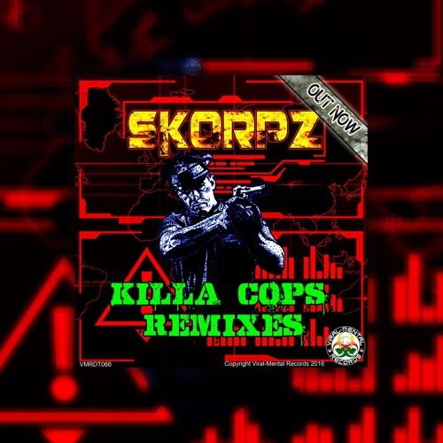KILLA COPS REMIXES EP [PROMO MIX BY SKORPZ] (viral mental records)