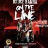 Bruce Banna Ft. Mozzy & Greengo Nick - On The Line (Prod. L - Finguz)