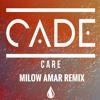 Cade - Care (Milow Amar Remix) FREE DOWNLOAD!