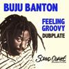 BUJU BANTON - Feeling Groovy - DUB