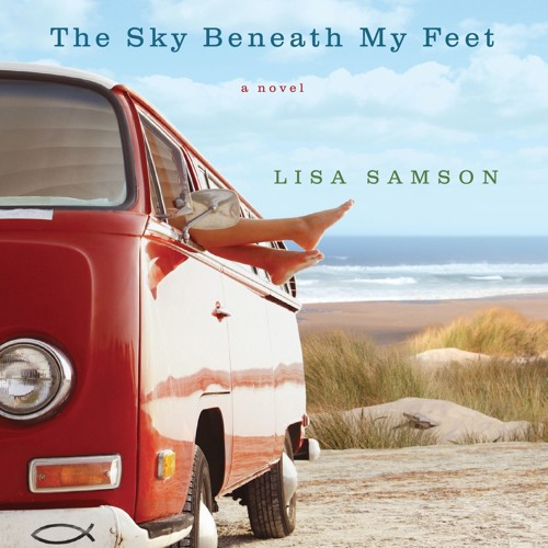 """The Sky Beneath My Feet"" by Lisa Samson, read by Rebecca Gallagher"