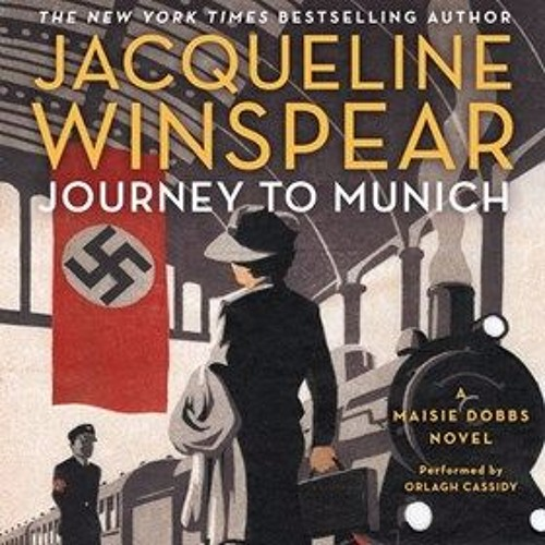 JOURNEY TO MUNICH By Jacqueline Winspear, Read By Orlagh Cassidy