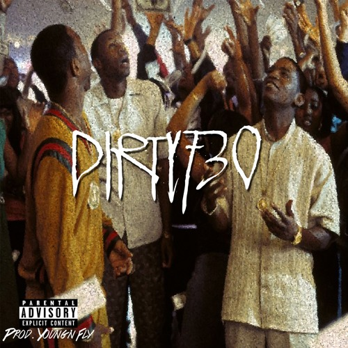 """""""Dirty730"""" (Prod. By Young N Fly)"""