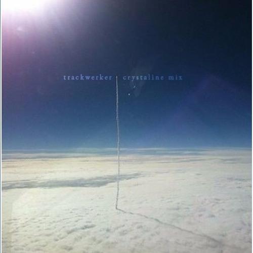Trackwerker - Crystaline Mix