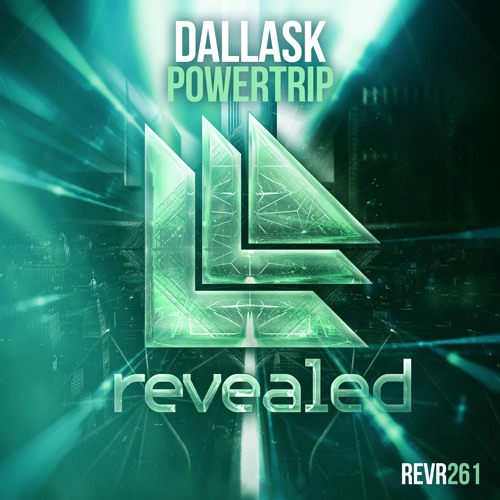 DallasK - Powertrip (OUT NOW!)