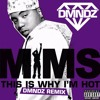 MIMS – This Is Why I'm Hot (DMNDZ Remix)