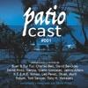 Patiocast#001 compilado y mezclado por David Pinto