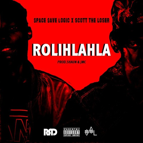 Rolihlahla Ft.Scott The Loser (Prod.Shuan & JMC)