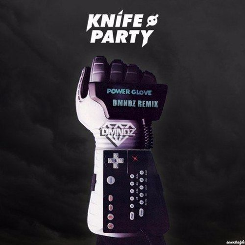 Knife Party – Power Glove (DMNDZ Remix)