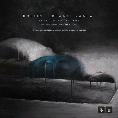 Ho3ein - Khaabe Rahat (Ft Bidad)