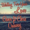 WAITING FOR YOUR LOVE COVER BY OWER FT. CHRIS , ONEWAY