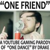 One Friend - RobertIDK