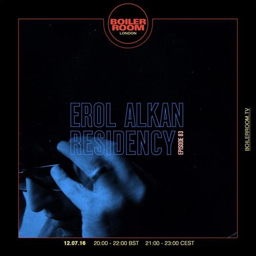 Erol Alkan Boiler Room London Residency Episode 03 By Boiler Room