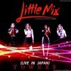 Little Mix - Towers (Live)Japan