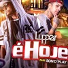 Lupper Part. Sond'Play - É Hoje mp3