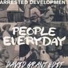 Arrested Development - People Everyday (David Grant Edit)