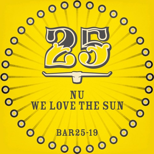 NU - Who Loves The Sun (Original Mix)  [BAR25-019]