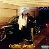 Cadillac Dream$