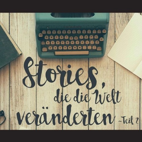 Stories, die die Welt veränderten - Teil 2 | Stories that Changed the World Part II