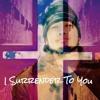 I Surrender To You (Demo)