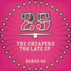 The Cheapers - Too Late (Smash TV Remix) [BAR25-024]