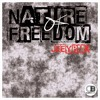 NATURE OF FREEDOM (JEEYRMX) Releases 8th August 2016 on all good stores