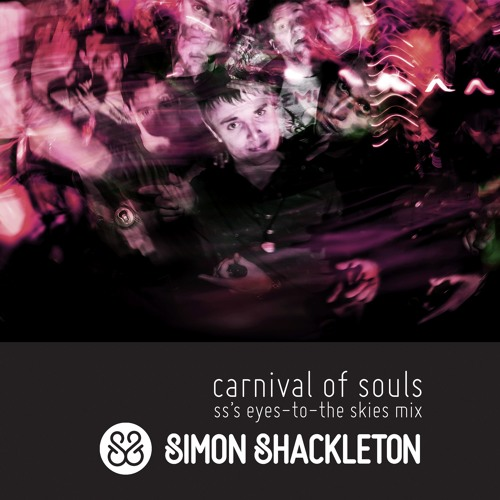 Carnival Of Souls (SS's Eyes To The Skies Remix) by Simon Shackleton