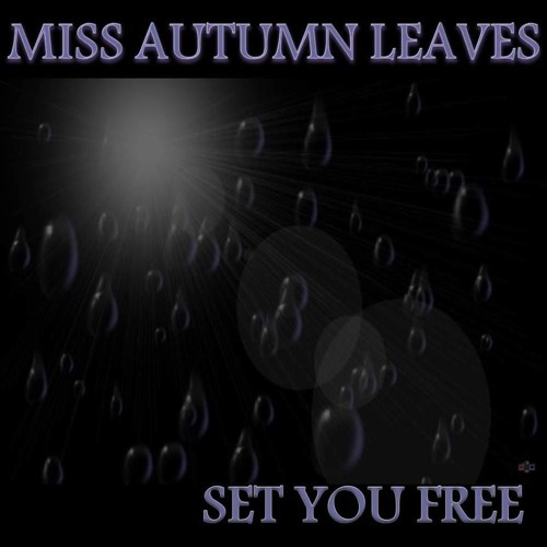 Miss Autumn Leaves - Set You Free Ibiza Clubmix