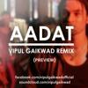 Aadat (Kalyug) - Vipul Gaikwad Remix