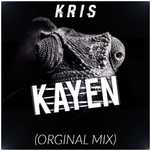 KrIs - Kayen ( Original Mix )