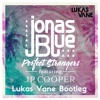Jonas Blue - Perfect Strangers (Lukas Vane Bootleg)(BUY = FREE DOWNLOAD)