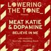 Meat Katie & Dopamine - Believe In Me - LTT