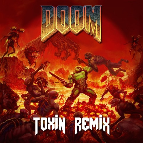 Doom Original Game Theme (Toxin Remix)[FREE DOWNLOAD] by Toxin