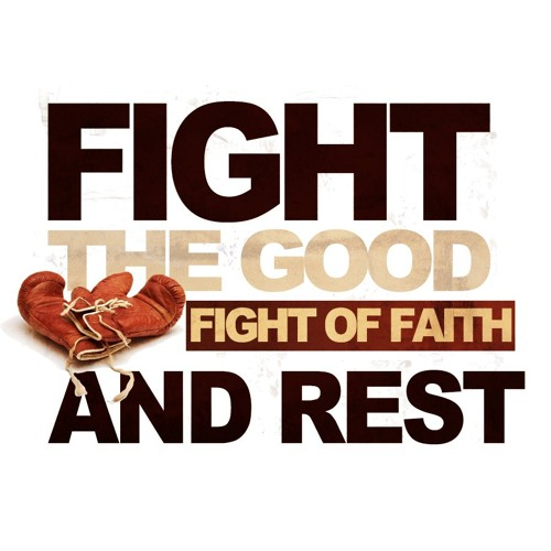 Fight The Good Fight Of Faith And Rest Pt. 1