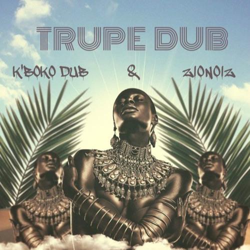 K'Boko Dub meets ZioNoiZ - Afrikanismus - 03 Trupe Dub