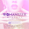 THE OFFICIAL WOMANIZER MIXTAPE PART TWO [MIXED BY DJ BABEL-ISH]