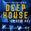 Deep House Episode 02
