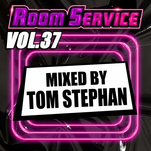 Room Service Vol. 37 - Mixed by Tom Stephan