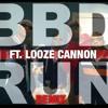 BBD ft. Looze Cannon ''RUN'' (Jacked Remix)