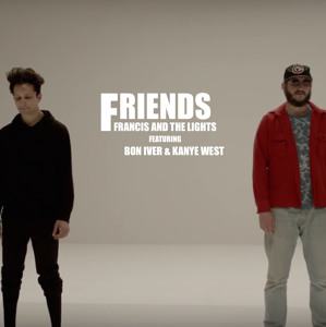 Friends (feat  Bon Iver & Kanye West) - Francis And The Lights