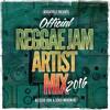 Reggae Jam 2016 - Official Artist Mix [Blessed Love Sound | Sensi Movement]