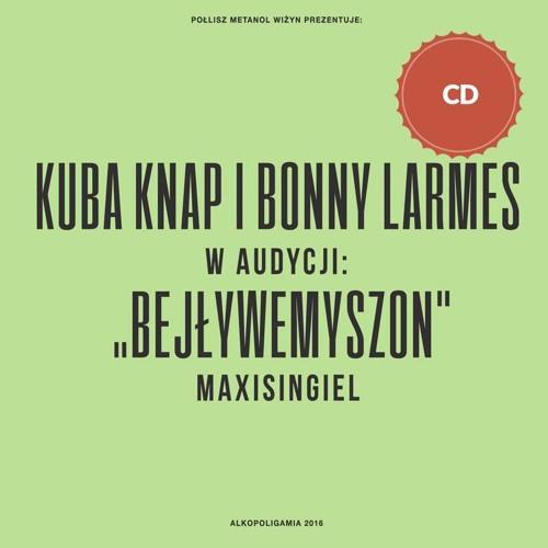 Kuba Knap - Bejływemyszon (Puzzel Remix)