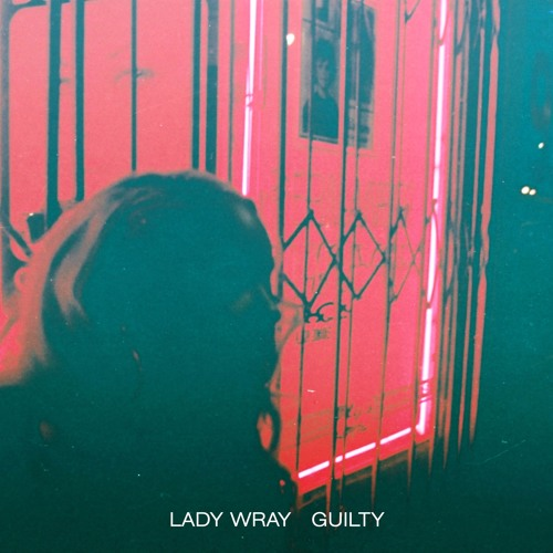 Lady Wray - Guilty