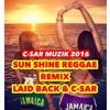 C-SAR【Sunshine reggae New Remix】LAID BACK feat C-SAR